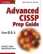 Advanced CISSP Prep Guide: Exam Q&A by…