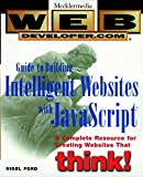 Ford, Nigel: Web Developer.Com Guide to Building Intelligent Web Sites With Javascript