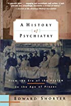 A History of Psychiatry: From the Era of the&hellip;