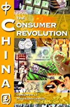 China: The Consumer Revolution by Conghua Li