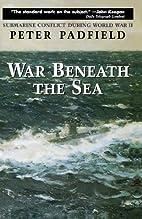 War Beneath the Sea: Submarine Conflict…