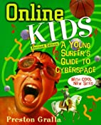 Online Kids: A Young Surfer's Guide to…