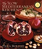 Wolfert, Paula: The Slow Mediterranean Kitchen: Recipes for the Passionate Cook