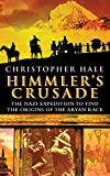 Hale, Christopher: Himmler's Crusade: The Nazi Expedition to Find the Origins of the Aryan Race