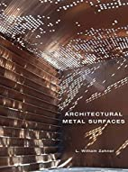 Architectural Metal Surfaces by L. William…