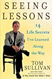 Sullivan, Tom: Seeing Lessons: 14 Life Secrets I've Learned Along the Way