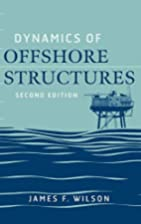 Dynamics of Offshore Structures by James F.…