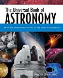 Darling, David: The Universal Book of Astronomy: From the Andromeda Galaxy to the Zone of Avoidance