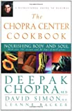 Chopra, Deepak: The Chopra Center Cookbook: Nourishing Body and Soul