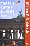 Buckley: The Fall of the Berlin Wall