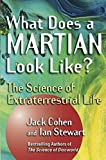 Stewart, Ian: What Does a Martian Look Like?: The Science of Extraterrestrial Life