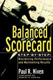 Paul R. Niven: Balanced Scorecard Step-By-Step: Maximizing Performance and Maintaining Results