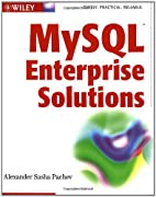 MySQL Enterprise Solutions by Alexander…