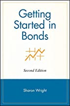 Getting Started in Bonds, Second Edition by…