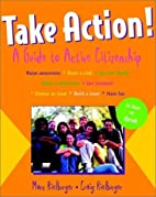 Take Action! A Guide to Active Citizenship…