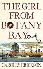 The Girl From Botany Bay by Carolly Erickson