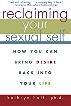 Reclaiming Your Sexual Self: How You Can…