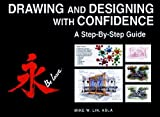 Lin, Mike W.: Drawing and Designing With Confidence: A Step-By-Step Guide