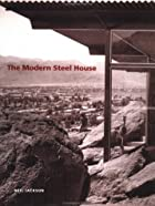 The modern steel house: Neil Jackson by Neil…