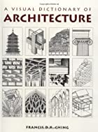A Visual Dictionary of Architecture by…