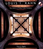 Louis I. Kahn: The Library at Phillips…