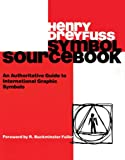 Dreyfuss, Henry: Symbol Sourcebook: An Authoritative Guide to International Graphic Symbols