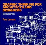 Laseau, Paul: Graphic Thinking for Architects & Designers