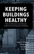 Keeping Buildings Healthy by James T.…