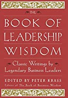 The Book of Leadership Wisdom: Classic…