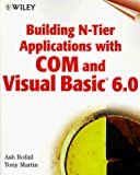 Rofail, Ash: Building N-Tier Applications with COM and Visual Basic 6.0