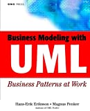 Penker, Magnus: Business Modeling With Uml Business Patterns at Work: Business Patterns at Work