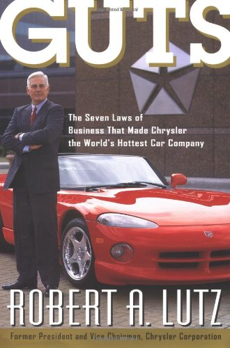 guts-the-seven-laws-of-business-that-made-chrysler-the-worlds-hottest-car-company