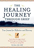 The Healing Journey Through Grief: Your…