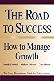 Kwestel, Mendy: The Road to Success: How to Manage Growth: The Grant Thorton LLP Guide for Entrepreneurs