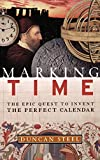 Steel, Duncan: Marking Time: The Epic Quest to Invent the Perfect Calendar