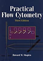 Practical Flow Cytometry by Howard M.…
