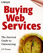 Buying Web Services: The Survival Guide to…