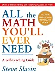 Steve Slavin: All the Math You'll Ever Need: A Self-Teaching Guide (Wiley Self-Teaching Guides)