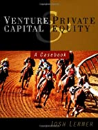 Venture Capital and Private Equity: A…