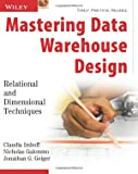 Imhoff, Claudia: Mastering Data Warehouse Design: Relational and Dimensional Techniques