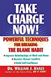 Knaus, William J.: Take Charge Now!: Powerful Techniques for Beating the Blame Game