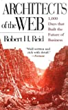 Reid, Robert: Architects of the Web: 1,000 Days That Built the Future of Business