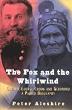 The Fox and the Whirlwind: General George…