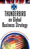 The American Graduate School of International Management The Faculty of Thunderbird: Thunderbird on Global Business Strategy (Wiley Investment)
