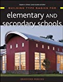 Perkins, Bradford: Building Type Basics for Elementary and Secondary Schools