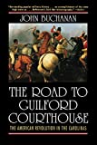 Buchanan, John: The Road to Guilford Courthouse: The American Revolution in the Carolinas