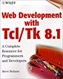 Holzner, Steve: Web Development With Tcl/Tk 8.1: A Complete Resource for Programmers and Developers