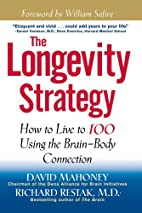 The Longevity Strategy: How to Live to 100…