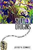 Schwartz, Jeffrey H.: Sudden Origins: Fossils, Genes, and the Emergence of Species