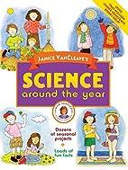 Janice VanCleave's Science Around the Year…